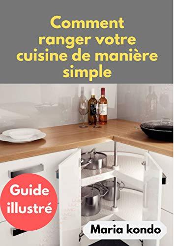 Couverture du livre Comment ranger votre  Cuisine de manière simple: Guide illustré