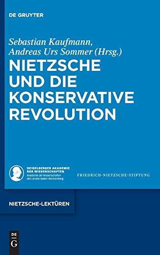 Nietzsche und die Konservative Revolution (Nietzsche-lektüren)