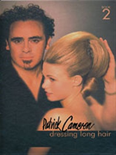 Patrick Cameron: Dressing Long Hair Book 2 (Hairdressing and Beauty Industry Authority) por Patrick Cameron