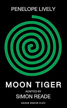 Moon Tiger (Oberon Modern Plays) by [Lively, Penelope]