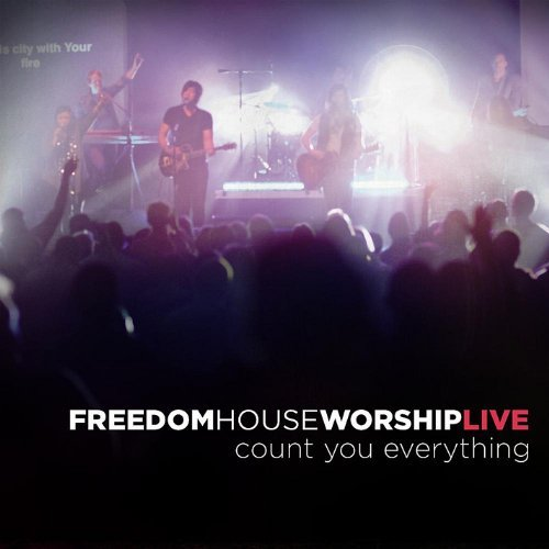 Count You Everything by Freedom House Worship