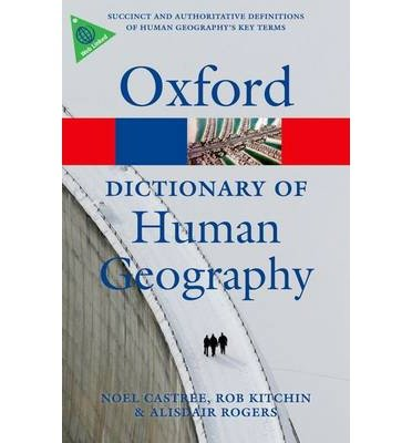 [(A Dictionary of Human Geography)] [ By (author) Alisdair Rogers, By (author) Noel Castree, By (author) Rob Kitchin ] [June, 2013]