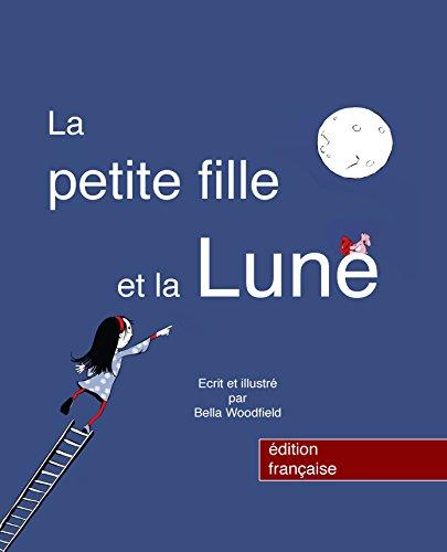 La Petite Fille et la Lune (French Edition)