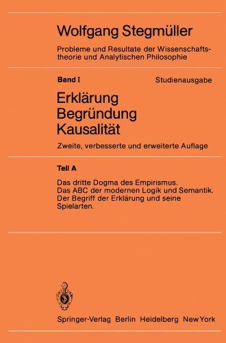 Das Dritte Dogma des Empirismus Das ABC der modernen Logik und Semantik Der Begriff der Erklärung und seine Spielarten (Probleme und Resultate der Wissenschaftstheorie und Analytischen Philosophie)