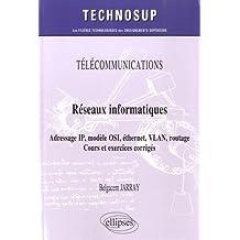 Télécommunications Réseaux Informatiques Adresse IP Modèle OSI Éthernet VlLAN Routage Cours et Exercices Corrigés Niveau A