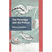 [(The Partridge and the Pelican)] [ By (author) Rachel Crowther ] [November, 2011]