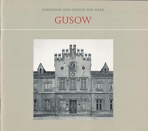 Schlösser und Gärten der Mark: Gusow