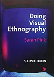Doing Visual Ethnography, Second Edition: Images, Media and Representation in Research