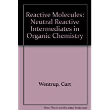 Reactive Molecules: Neutral Reactive Intermediates in Organic Chemistry