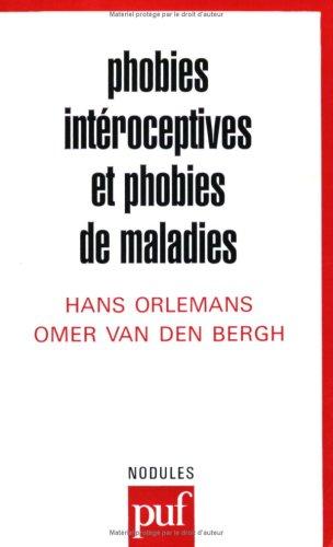 Phobies intéroceptives et phobies de maladies par Hans Orlemans, Omer Van Den Bergh