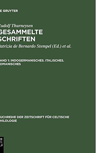 Gesammelte Schriften: Indogermanisches. Italisches. Romanisches (Buchreihe der Zeitschrift für celtische Philologie, Band 8)
