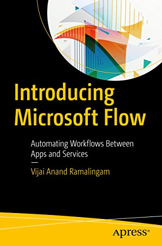 Introducing Microsoft Flow: Automating Workflows Between Apps and Services (English Edition)