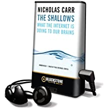 The Shallows: What the Internet Is Doing to Our Brains [With Earbuds] (Playaway Adult Nonfiction)