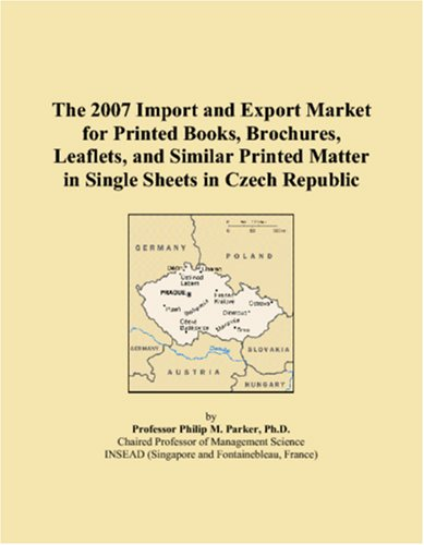 The 2007 Import and Export Market for Printed Books, Brochures, Leaflets, and Similar Printed Matter in Single Sheets in Czech Republic
