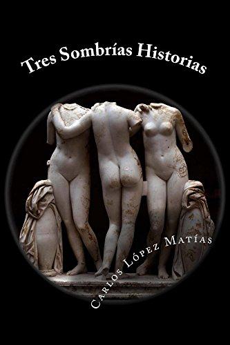 Tres Sombrías Historias