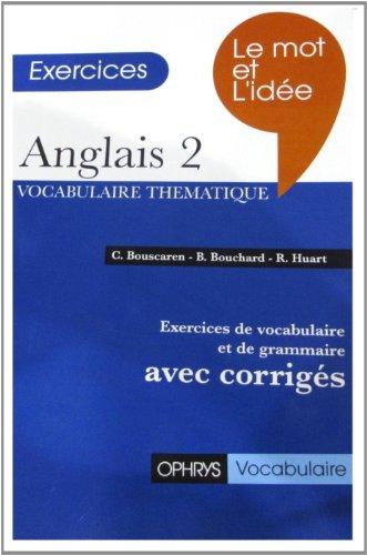 Le mot et l'ide - Anglais 2 - Exercices de vocabulaire et de grammaire (avec corrig)