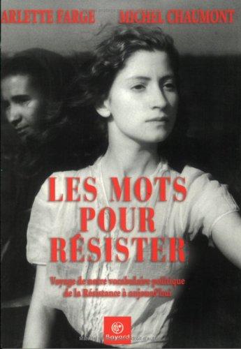 Les mots pour résister : Voyage de notre vocabulaire politique de la Résistance à aujourd'hui