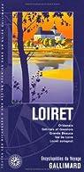 Loiret: Orléanais, Gâtinais et Giennois, Grande Beauce, Val de Loire, Loiret solognot par Gallimard