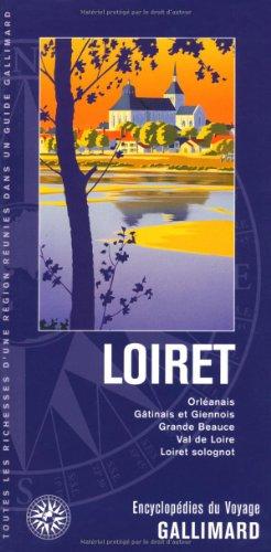 Loiret: Orléanais, Gâtinais et Giennois, Grande Beauce, Val de Loire, Loiret solognot