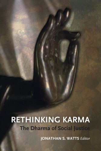Rethinking Karma The Dharma Of Social Justice