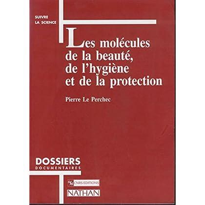 LES MOLECULES DE LA BEAUTE DE L HYGIENE ET DE LA PROTECTION. : Une introduction à la science cosmétologique