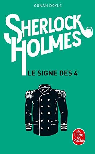 Sherlock Holmes : Le Signe des quatre par Sir Arthur Conan Doyle