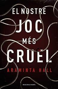 El nostre joc més cruel par Araminta Hall