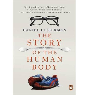 [(The Story of the Human Body: Evolution, Health and Disease)] [Author: Daniel Lieberman] published on (October, 2014)
