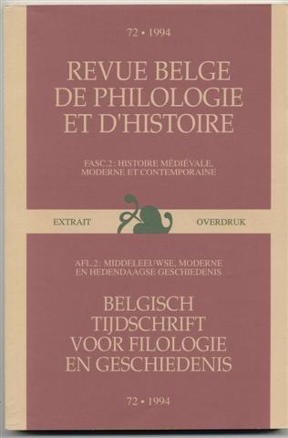 Revue belge de philologie et d'histoire, fasc.2: Histoire médiévale, moderne et contemporaine / Belgisch tijdschrift voor filologie en geschiedenis, afl.2: Middeleeuwse, moderne en hedendaagse geschiedenis (Volume 72: 1994)