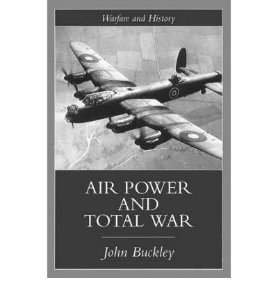 Air Power in the Age of Total War (Warfare and History) (Paperback) - Common
