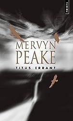 La trilogie de Gormenghast, Tome 3 : Titus errant