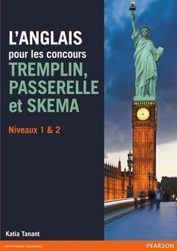 L'anglais pour les concours Tremplin, Passerelle et Skema niveaux 1 & 2 par Katia Tanant