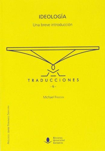 Ideología. Una breve introducción (Traducciones) por Michael Freeden