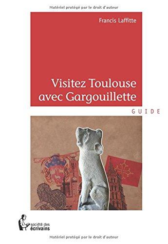 VISITEZ TOULOUSE avec GARGOUILLETTE