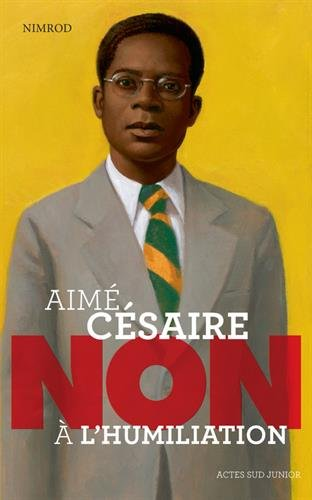 Aimé Césaire : Non à l'humiliation