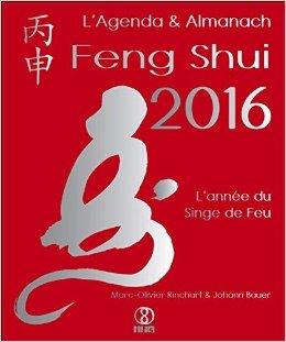 L'Agenda & Almanach Feng Shui 2016 - L'anne du Singe de Feu de Marc-Olivier Rinchart & Johann Bauer ( 1 septembre 2015 )