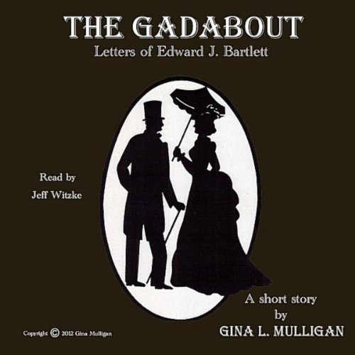 The Gadabout; Letters from Edward J. Bartlett