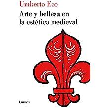 Arte y belleza en la estética medieval (BIBLIOTECA UMBERTO ECO)