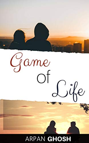 Game Of Life by [Ghosh, Arpan]