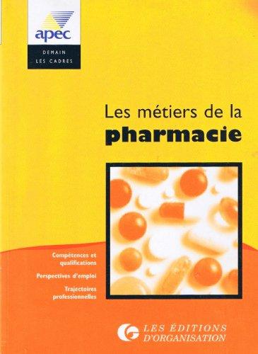 LES METIERS DE LA PHARMACIE. Les carrières dans l'industrie pharmaceutique
