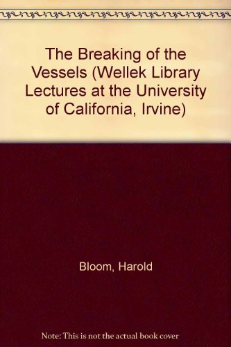 The Breaking of the Vessels (Wellek Library Lectures at the University of California, Irvine)
