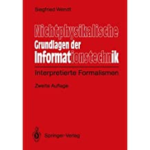 Nichtphysikalische Grundlagen der Informationstechnik. Interpretierte Formalismen