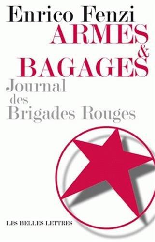 Armes Et Bagages: Journal Des Brigades Rouges (Romans, Essais, Poesie, Documents)