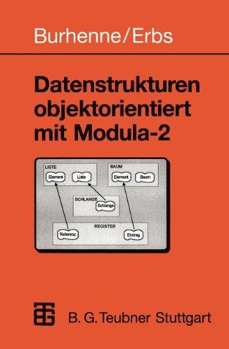 Datenstrukturen objektorientiert mit Modula-2 (German Edition)