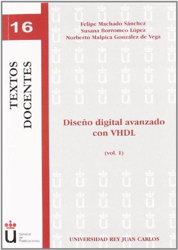 Diseño Digital Avanzado Con Vhdl (Colección Textos Docentes) por Felipe Machado Sánchez