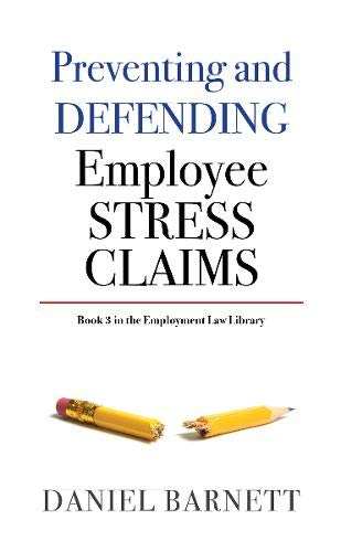 Preventing & Defending Employee Stress Claims (Employment Law Library, Band 3)