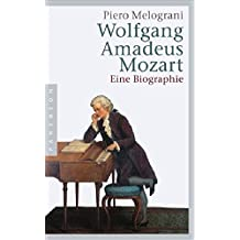 Wolfgang Amadeus Mozart: Eine Biographie