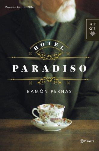 Hotel Paradiso: PREMIO AZORÍN 2014 de [Pernas, Ramón]