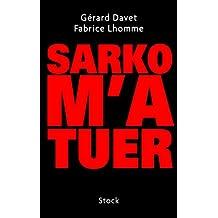Sarko m'a tuer (Essais - Documents)