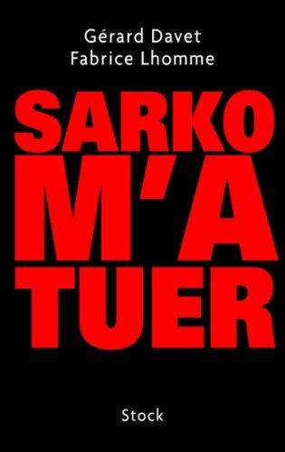 Sarko m'a tuer (Essais - Documents) par Gérard Davet